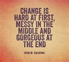 Change is scary but necessary to progress and move forward