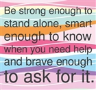 Do you ask for help when you need it or do you struggle on alone?